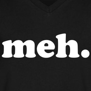 meh T-Shirts - Men's V-Neck T-Shirt by Canvas
