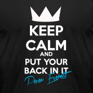 Design ~ Keep Calm and Put Your Back In It Homme - Night