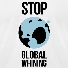Stop Global Whining 1 (3c)++2012 T-Shirts