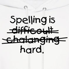 Spelling Is Hard 1 (1c)++2012 Hoodies