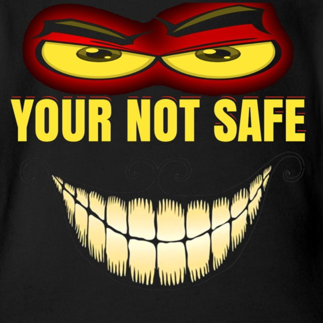you are not safe onesie