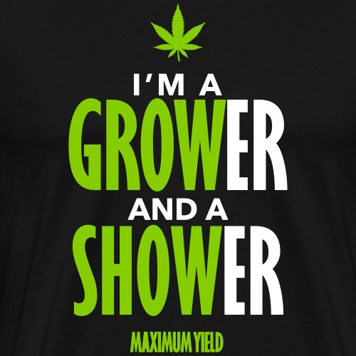 I'm a Grower and a Shower