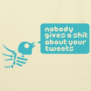 nobody_gives_a_shit_about_your_tweets_1c Bags  - Eco-Friendly Cotton Tote