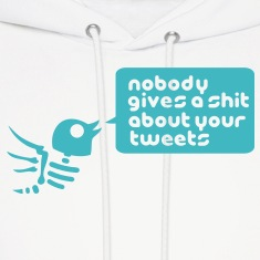 nobody_gives_a_shit_about_your_tweets_1c Hoodies