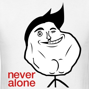 never alone meme - Men's T-Shirt