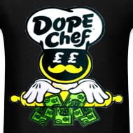 Design ~ dope chef - Tshirt