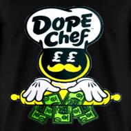 Design ~ dope chef - Tshirt