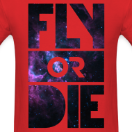 Design ~ Fly Or Die - Tshirt