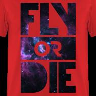 Design ~ Fly Or Die - Tshirt