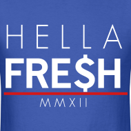 Design ~ Hella fresh - Tshirt