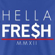 Design ~ Hella fresh - Tshirt