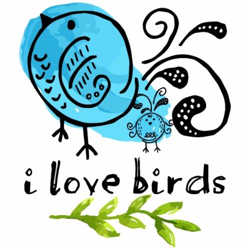 I Love Blue Birds