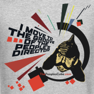 Design ~ I move to the groove of the People's Director: Sweatshirt