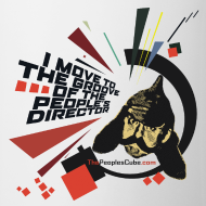 Design ~ I move to the groove of the People's Director - coffee mug