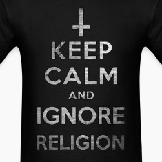 Keep Calm and Ignore Religion T-Shirts