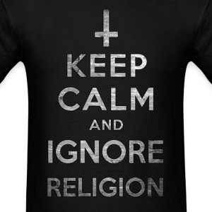Keep Calm and Ignore Religion - Men's T-Shirt