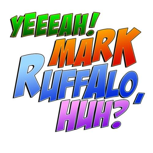 Yeeeah! Mark Ruffalo,huh?