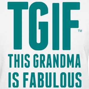 THIS GRANDMA IS FABULOUS (TGIF) Women's T-Shirts - Women's T-Shirt