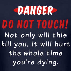 Danger - Do Not Touch! - Men's T-Shirt