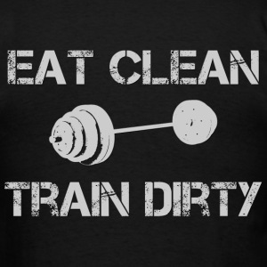 Eat Clean Train Dirty Weights T-Shirts - Men's T-Shirt