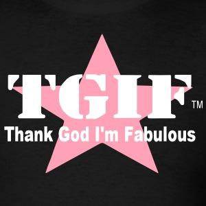 THANK GOD I'M FABULOUS (TGIF) - Men's T-Shirt