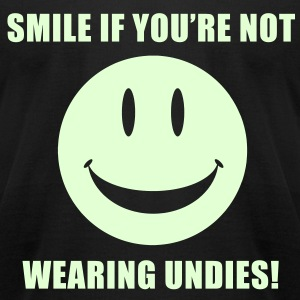 SMILE IF YOURE NOT WEARING UNDIES T-Shirts - Men's T-Shirt by American Apparel