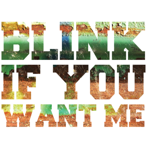 Funny Quotes: Blink If You Want Me