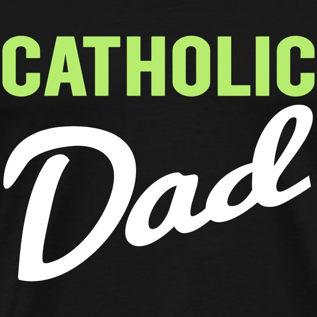 CATHOLIC DAD