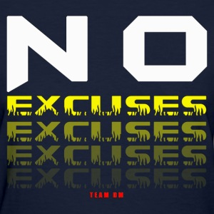 NO EXCUSES - Women's T-Shirt