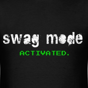 Swag Style T-Shirts: Swag Mode ACTIVATED Shirt - Men's T-Shirt