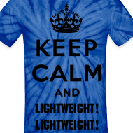 Design ~ Keep Calm and Lightweight! Lightweight! Men's Tie-dye T