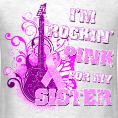 I'm Rockin' Pink for my Sister T-Shirts