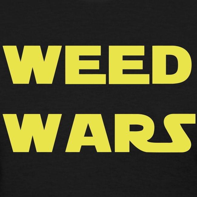 """Weed Wars"" T-Shirt Women"