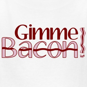 Gimme Bacon Kids' Shirts - Kids' T-Shirt