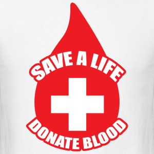 Save a Life, Donate Blood T-Shirts - Men's T-Shirt