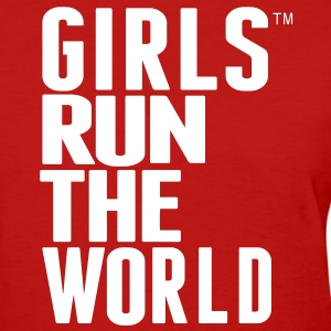 GIRLS RUN THE WORLD Women's T-Shirts - Women's T-Shirt
