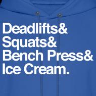 Design ~ Men's Hoodie - Deadlifts & Squats & Bench Press & Ice Cream