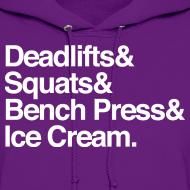 Design ~ Women's Hoodie - Deadlifts & Squats & Bench Press & Ice Cream