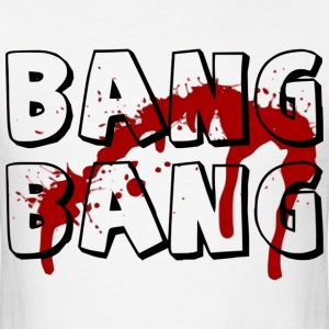Bang Bang - Men's T-Shirt