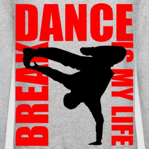 break dance is my life Long Sleeve Shirts - Crewneck Sweatshirt