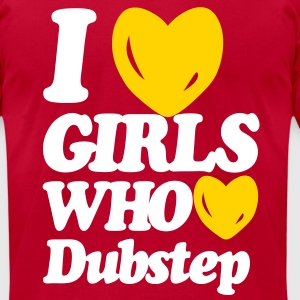 I Love Girls Who Love Dubstep (Classic)  T-Shirts - Men's T-Shirt by American Apparel