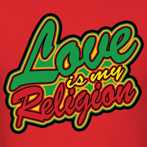love is my religion T-Shirts - Men's T-Shirt