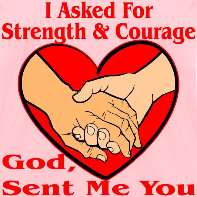 White Tiger Llc I Asked For Strength Courage God Sent Me You