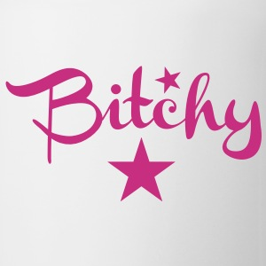 Bitchy! with a star Bottles & Mugs - Coffee/Tea Mug