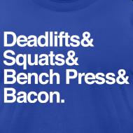 Design ~ Men's T-Shirt - Deadlifts & Squats & Bench Press & Bacon