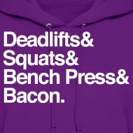 Design ~ Women's Hoodie - Deadlifts & Squats & Bench Press & Bacon