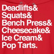 Design ~ Men's Hoodie - Deadlifts & Squats & Bench Press & Cheesecake & Ice Cream & Pop Tarts