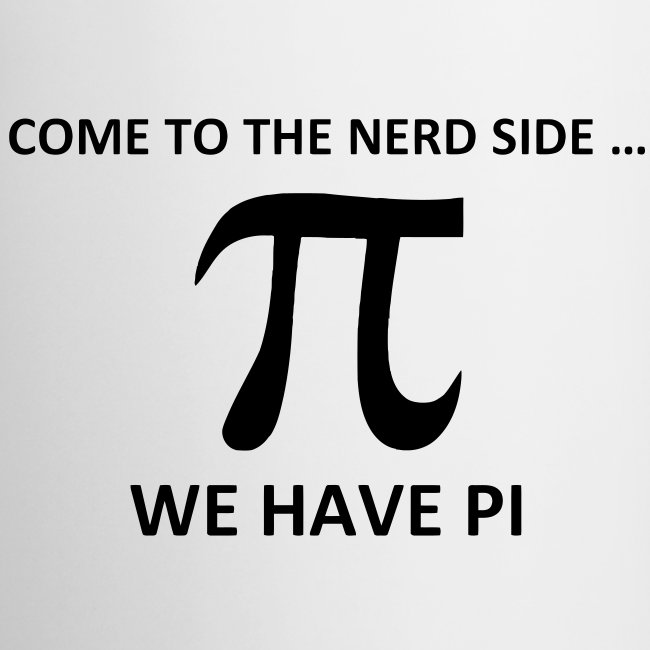 Maths Shop Math Come To The Nerd Side We Have Pi