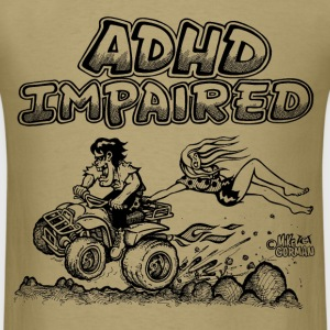 ADHD Impaired Fourwheeler - Men's T-Shirt