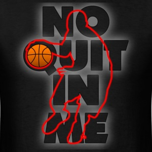 No Quit In Me T-Shirts - Men's T-Shirt